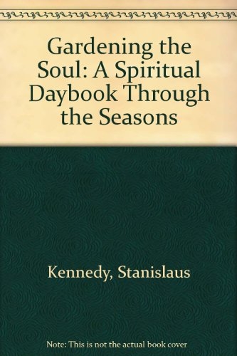9781843954842: Gardening the Soul: A Spiritual Daybook Through the Seasons