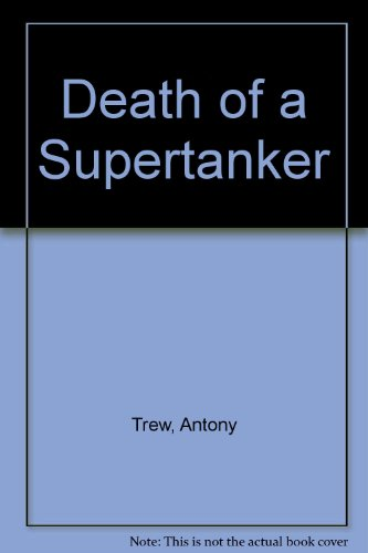 9781843955511: Death of a Supertanker