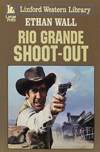 9781843956167: Rio Grande Shoot-out (LIN) (Linford Western)