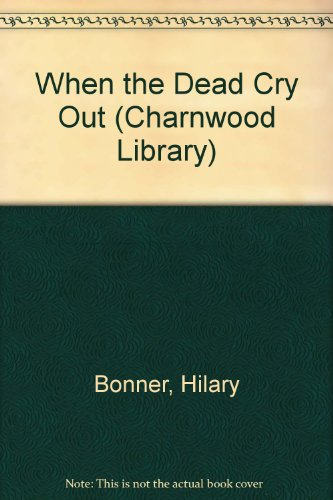 9781843956228: When the Dead Cry Out (Charnwood Library)