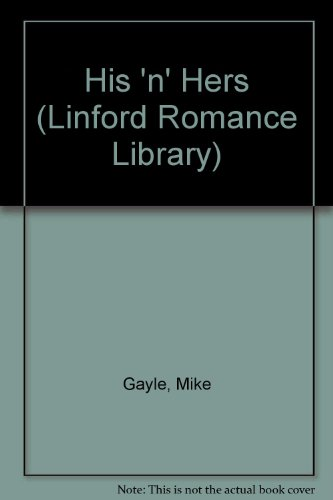 9781843956709: His 'n' Hers (Linford Romance Library)