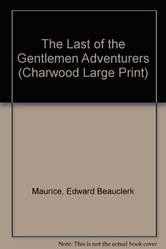 9781843956945: The Last of the Gentlemen Adventurers (Charwood Large Print)