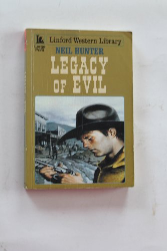 9781843958062: Legacy of Evil (Linford Western Library)