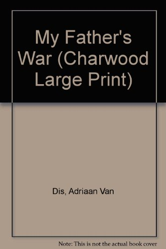9781843958093: My Father's War (Charwood Large Print)