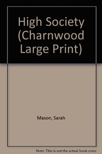 9781843958727: High Society (Charnwood Large Print)