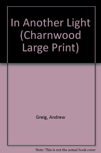 9781843959090: In Another Light (Charnwood Large Print)