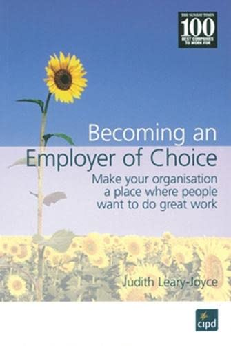 9781843980575: Becoming an Employer of Choice: Make Your Organization a Place Where People Want to Do Great Work