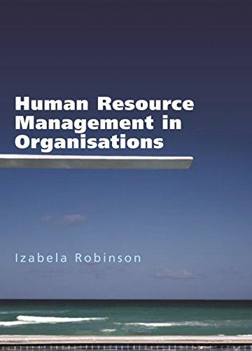 Human Resource Management in Organisations: Robinson, Izabela Mary
