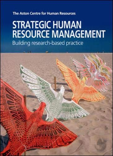 Strategic Human Resource Management: Building Research-based Practice: Daniels, Kathy, Argee, Sam, ...
