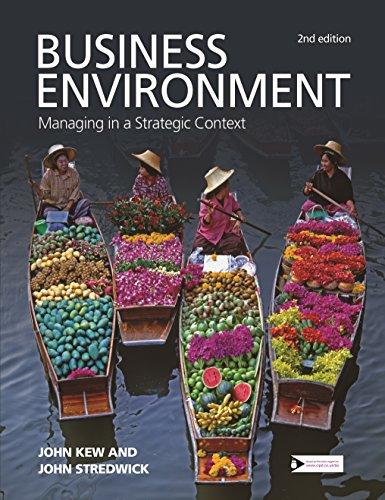 Business Environment: Managing in a Strategic Context: John Kew, John