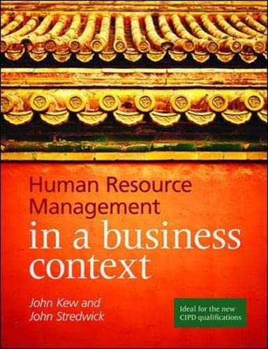 Human Resource Management in Context: Kew, John, Stredwick,