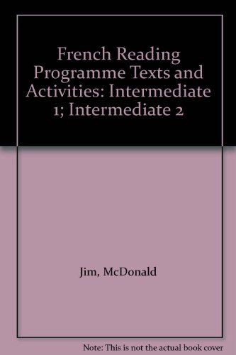 French Reading Programme Texts and Activities: Intermediate: Jim, McDonald, Gabrielle,