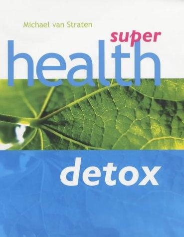 9781844000227: Super Health Detox (Super detox)