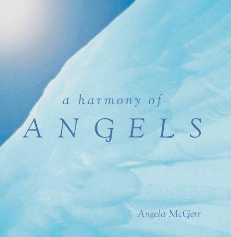Harmony Of Angels: Mcgeer, Angela