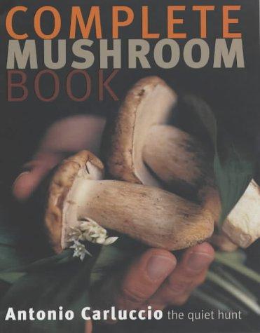 9781844000401: Complete Mushroom Book: The Quiet Hunt