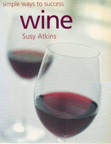 Wine (Simple Ways to Success): Susy Atkins