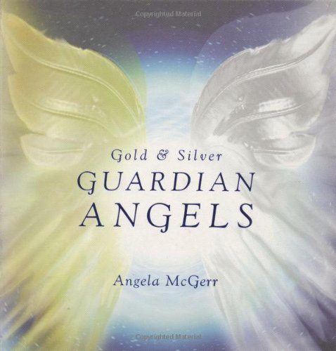 Gold & Silver Guardian Angels: Angela McGerr; Illustrator-Richard Rockwood