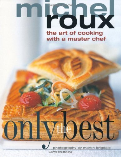 9781844001095: Only the Best: The Art of Cooking with a Master Chef