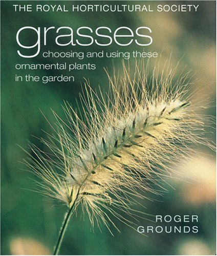 9781844001590: Grasses: Choosing and Using These Ornamental Plants in the Garden (Rhs Series)