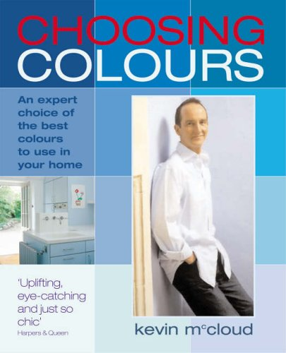 9781844001644: Choosing Colours: An Expert Choice of the Best Colours to Use in Your Home