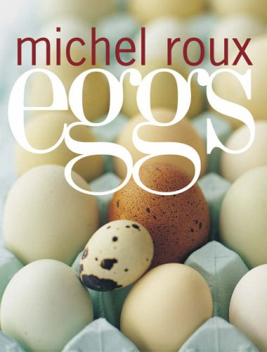 Eggs Photography by Martin Brigdale: Roux, Michel