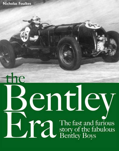 9781844002412: The Bentley Era: The fast and furious of the fabulous bentley boys: The Fast and Furious Story of the Fabulous Bentley Boys