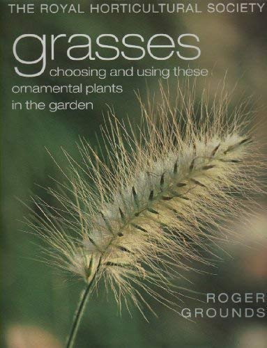 9781844002429: Grasses: Choosing and Using These Ornamental Plants in the Garden