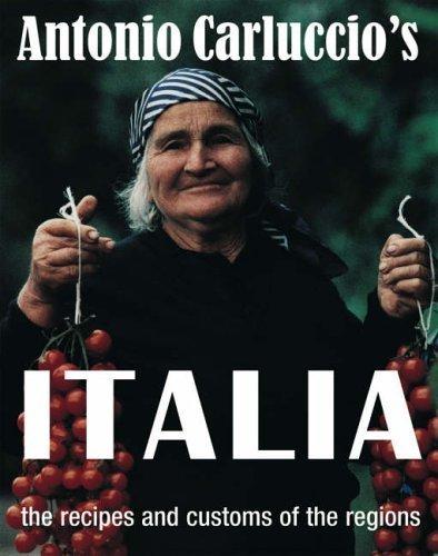 9781844002474: Antonio Carluccio's ITALIA the recipes and customs of the regions by Carluccio, Antonio (2005) Hardcover