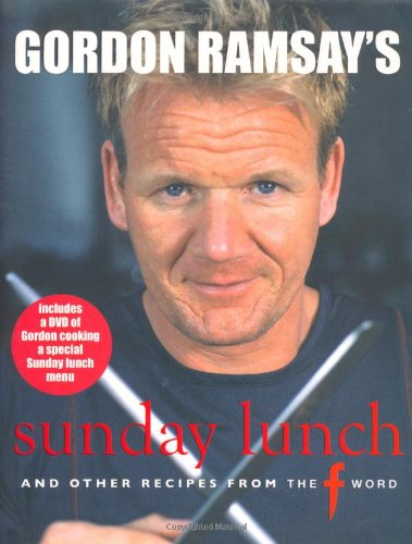 9781844002801: Gordon Ramsay's Sunday Lunch: And Other Recipes From the F Word