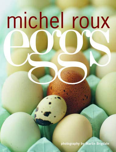 Eggs: Michel Roux