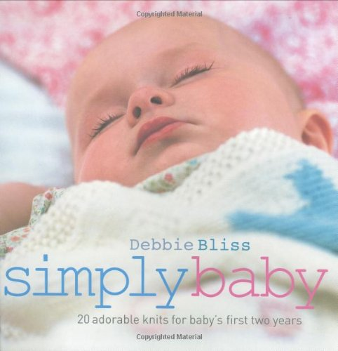 9781844003167: Simply Baby: 30 Special Handknits for Baby's First Two Years: 20 Special Handknits for Baby's First Two Years