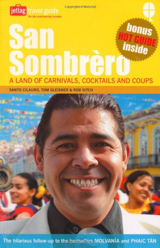 9781844003365: San Sombrero: A Land of Carnivals, Cocktails and Coups
