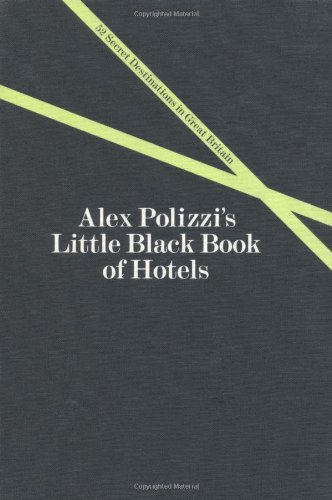 9781844003969: Alex Polizzi's Little Black Book of Hotels