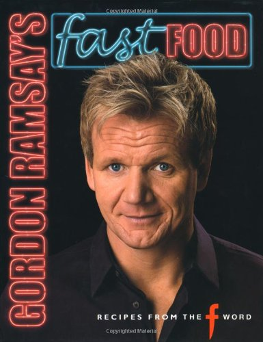 9781844004539: Gordon Ramsay's Fast Food: Recipes from the F Word