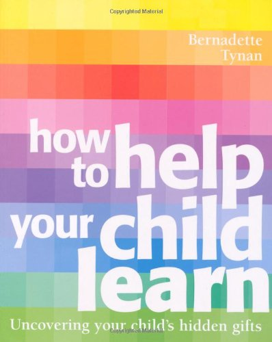 How to Help Your Child to Learn: Bernadette Tynan