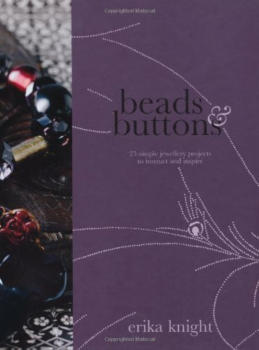 9781844005123: Beads & Buttons: 25 Simple Projects to Instruct and Inspire