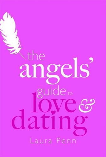 9781844005765: The Angels' Guide to Love & Dating