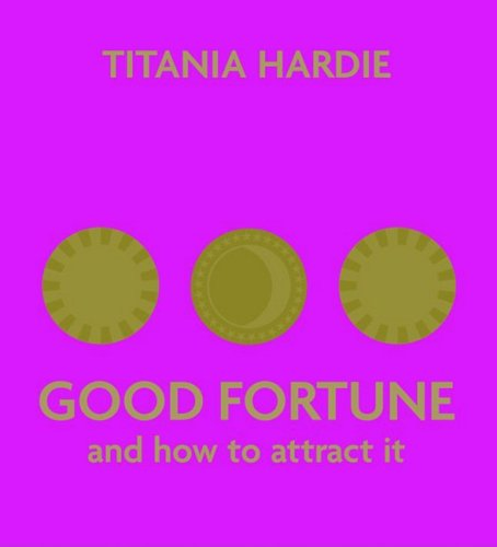 9781844005772: Good Fortune: And How to Attract It