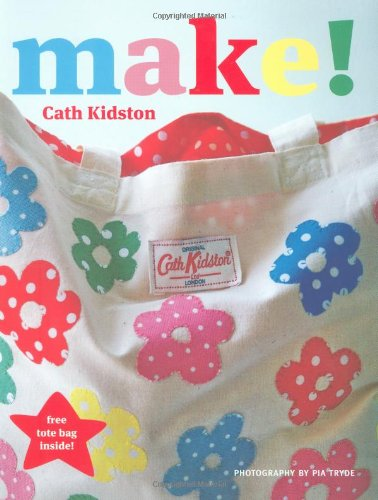 9781844005840: Make! by Kidston, Cath ( Author ) ON Oct-03-2008, Paperback