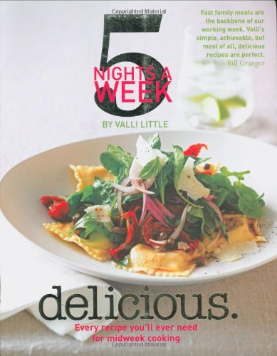 9781844005895: Delicious - 5 Nights a Week: Every Recipe You'll Ever Need for Midweek Cooking