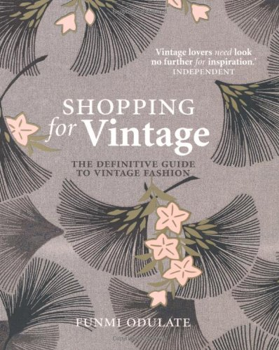 SHOPPING FOR VINTAGE: THE DEFINITIVE GUIDE TO VINTAGE FASHION: ODULATE,FUNMI