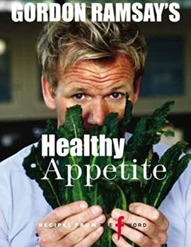9781844006366: Gordon Ramsay's Healthy Appetite