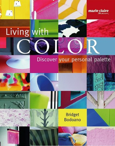 Living with Color: Discover your personal palette: Bridget Bodoano