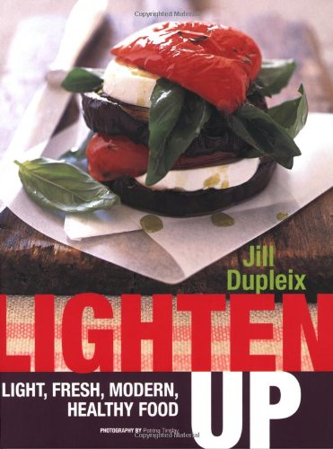 9781844007011: Lighten Up: Light, Fresh, Modern, Healthy Food