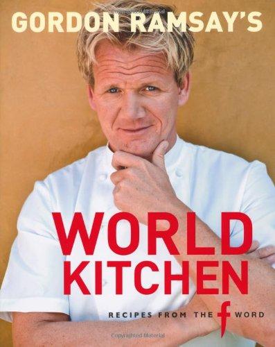 "9781844007134: Gordon Ramsay's World Kitchen: Recipes from ""The F Word"""