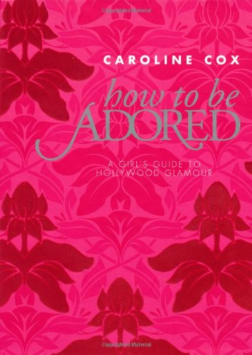 9781844007394: How to be Adored