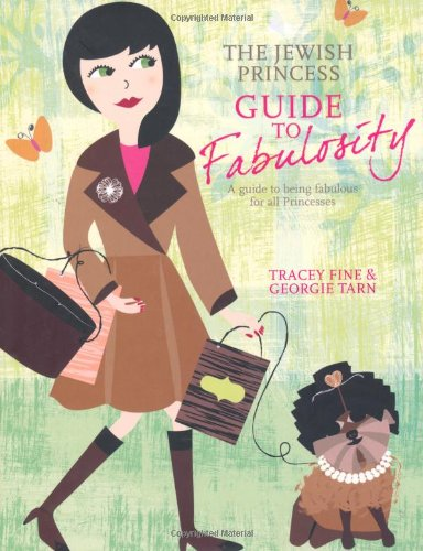 9781844007547: The Jewish Princess Guide to Fabulosity: A Guide to Being Fabulous for All Princesses