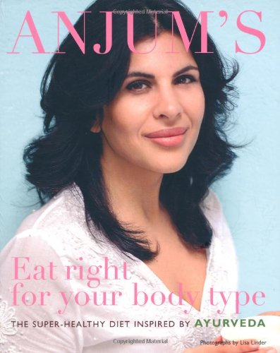 9781844007578: Anjum's Eat Right for Your Body Type: The Super-healthy Diet