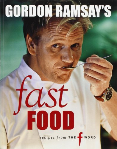 9781844007615: Gordon Ramsey's fast food: recipes from the f word (E)