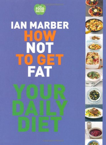 How Not to Get Fat - Your Daily Diet